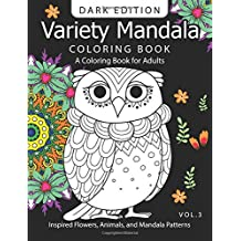 Variety Mandala Book Coloring Dark Edition Vol.3: A Coloring book for adults : Inspired Flowers, Animals and Mandala pattern