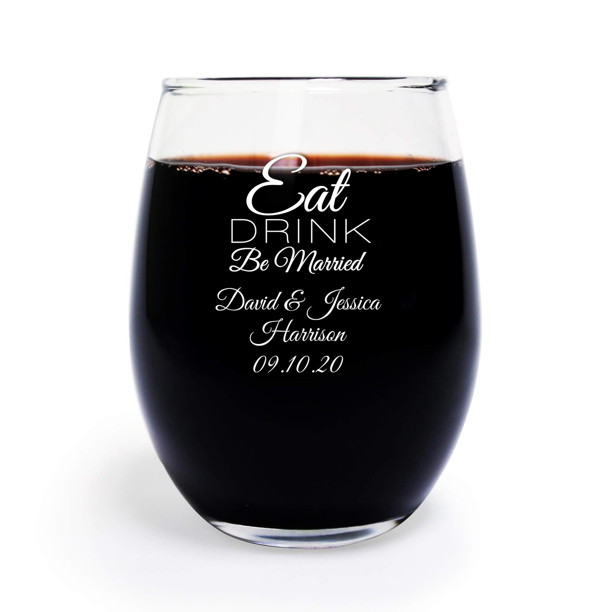 Eat Drink Be Married 9 oz Personalized Stemless Wine Glass, Case of 144 Wine Glass Wedding Favors White Printed, Bride to Be Bachelor Party