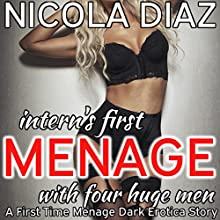 Intern's First Menage with Four Huge Men: A First Time Menage Dark Erotica Story Audiobook by Nicola Diaz Narrated by April Simensen