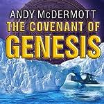 The Covenant of Genesis: Nina Wilde - Eddie Chase Series #4 | Andy McDermott
