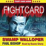 Swamp Walloper: Fight Card, Book 2 | Paul Bishop
