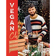 Vegan Christmas: Over 70 Amazing Recipes for the Festive Season