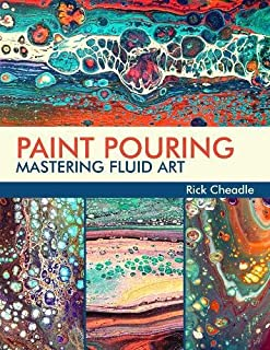 Book Cover: Paint Pouring: Mastering Fluid Art