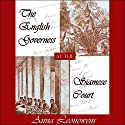 The English Governess at the Siamese Court Audiobook by Anna Hariette Leonowens Narrated by Nadia May