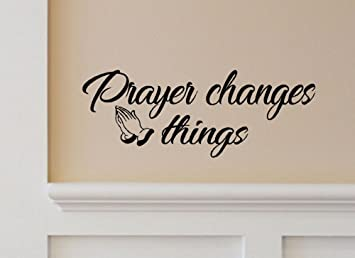 Amazoncom BERRYZILLA Prayer Changes Things Decal Motivational - Wall decals motivational quotes