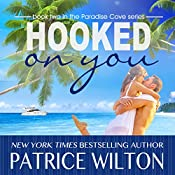 Hooked on You: Paradise Cove Series, Book 2 | Patrice Wilton