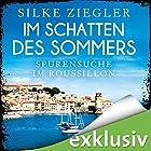 Im Schatten des Sommers: Spurensuche im Roussillon (Roussillon-Krimis) Hörbuch von Silke Ziegler Gesprochen von: Sophie Rogall