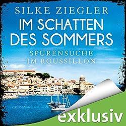 Im Schatten des Sommers: Spurensuche im Roussillon (Roussillon-Krimis)