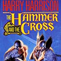 The Hammer and the Cross Hörbuch von Harry Harrison Gesprochen von: Julian Elfer