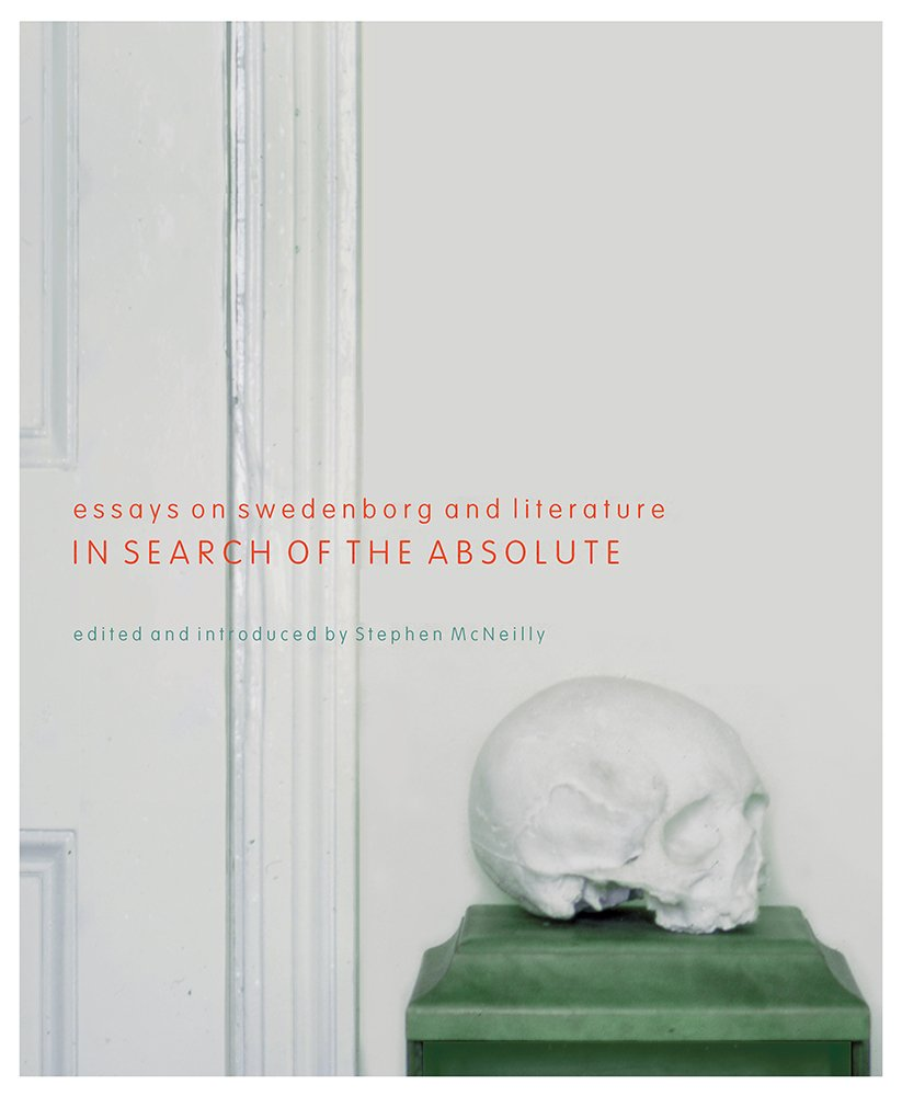 In Search of the Absolute: Essays on Swedenborg and Literature