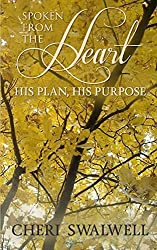 Spoken from the Heart: His Plan, His Purpose (Volume 15)