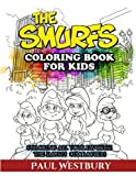 The Smurfs Coloring Book for Kids: Coloring All Your Favorite The Smurfs Characters