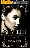 Slivered (Slivered Souls Trilogy Book One)