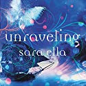 Unraveling Audiobook by Sara Ella Narrated by Hayley Cresswell