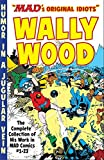 The MAD Art of Wally Wood: The Complete Collection of His Work from MAD Comics #1-23 (Mad's