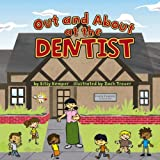 Out and about at the Dentist, Bitsy Kemper, 140482278X