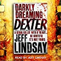 Darkly Dreaming Dexter: Dexter Book 1 Audiobook by Jeff Lindsay Narrated by Jeff Lindsay