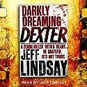 Darkly Dreaming Dexter: Dexter Book 1 Hörbuch von Jeff Lindsay Gesprochen von: Jeff Lindsay