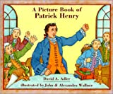 A Picture Book of Patrick Henry, David A. Adler, 082341678X