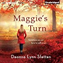 Maggie's Turn Audiobook by Deanna Lynn Sletten Narrated by Tanya Eby