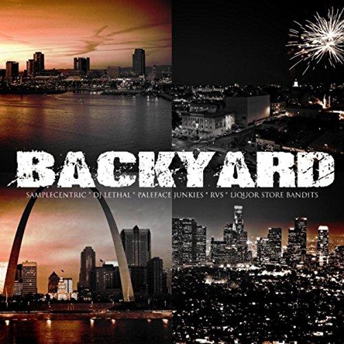 Backyard (feat. Liquor Store Bandits, Samplecentric, DJ Lethal & Rvs) [Explicit] (Stores Backyard)