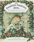 The Enchanted Gardening Book, Alice Herck, 0679880968