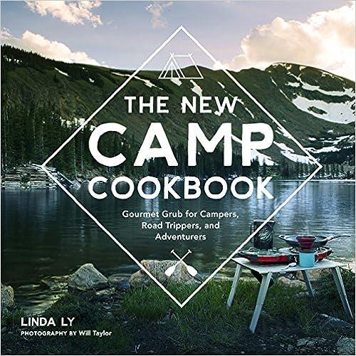 Descargar Utorrent Para Pc The New Camp Cookbook: Gourmet Grub For Campers, Road Trippers, And Adventurers PDF Gratis Descarga