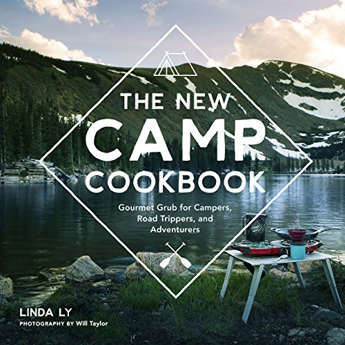 The New Camp Cookbook: Gourmet Grub for Campers, Road Trippers, and Adventurers ()