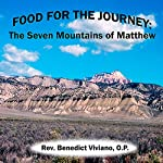 Food for the Journey: The Seven Mountains of Matthew | Benedict Viviano