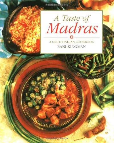 A taste of madras a south indian cookbook rani kingman a taste of madras a south indian cookbook rani kingman 9781566561969 amazon books forumfinder Images