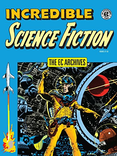 The EC Archives: Incredible Science Fiction