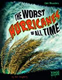 The Worst Hurricanes of All Time, Terri Dougherty, 1429676590