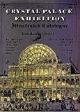 Crystal Palace Exhibition Illustrated Catalogue, Art-Journal Staff, 0486225038