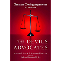 The Devil's Advocates: Greatest Closing Arguments in Criminal Law (English Edition)