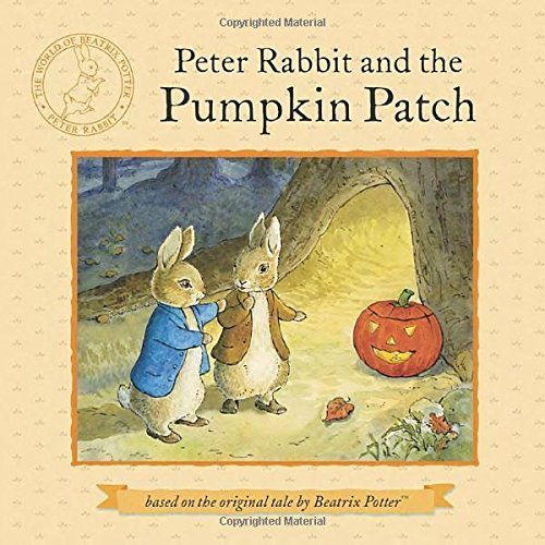 Peter Rabbit and the Pumpkin Patch by Beatrix Potter (2013-08-15) (Rabbit Patch Pumpkin Peter)