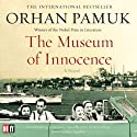 The Museum of Innocence Audiobook by Orhan Pamuk Narrated by John Lee
