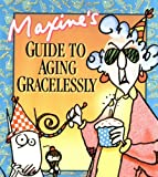 Maxine's Guide to Aging Gracelessly, Shoebox Greetings Staff, 0740700820