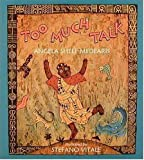 Too Much Talk: A West African Folktale