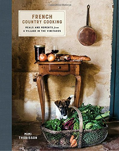 R.E.A.D French Country Cooking: Meals and Moments from a Village in the Vineyards R.A.R