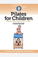 Pilates for Children: Making Pilates Safe and Fun for Kids Paperback