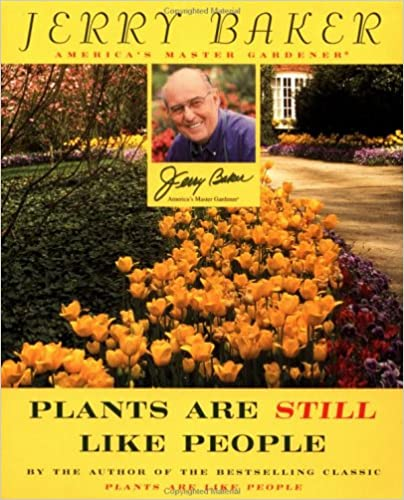 Jerry Bakers Plants Are Still Like People