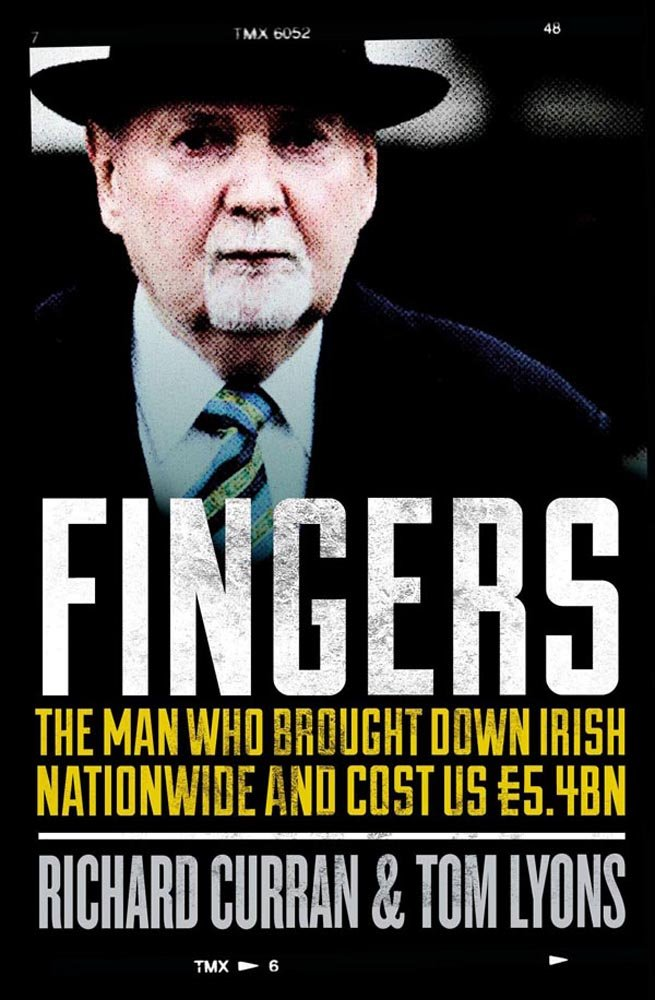 Fingers: The Man who Brought Down Irish Nationwide and Cost us 5.4bn by Gill & MacMillan, Limited