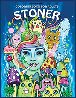 Stoner Coloring Book for Adults: The Stoner\'s Psychedelic ...