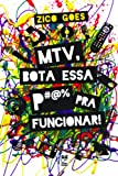 capa de MTV, Bota Essa P#@% Pra Funcionar