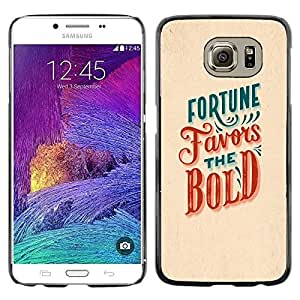 Colorful Printed Hard Protective Back Case Cover Shell Skin for Samsung Galaxy S6 / SM-G920 / SM-G920A / SM-G920T / SM-G920F / SM-G920I ( Fortune Favors The Bold Red Teal Inspiring )