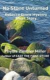 No Stone Unturned: Rebecca Stone Mystery Short Story