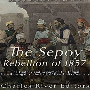 The Sepoy Rebellion of 1857 Audiobook