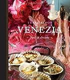 Venezia - Food and Dreams, Tessa Kiros, 0740785168