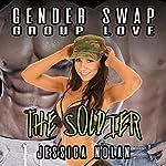 Gender Swap Group Love: The Soldier | Jessica Nolan