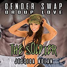 Gender Swap Group Love: The Soldier Audiobook by Jessica Nolan Narrated by Jackson Woolf
